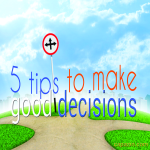 Capazin 5 Tips to Make Good Decisions